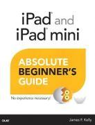 Cover-Bild zu iPad and iPad mini Absolute Beginner's Guide (eBook) von Kelly James Floyd