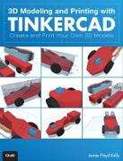 Cover-Bild zu 3D Modeling and Printing with Tinkercad (eBook) von Kelly James Floyd