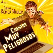 Cover-Bild zu Cuentos muy peligrosos (Audio Download) von Muller, Carlos Romeu