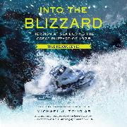 Cover-Bild zu Into the Blizzard - Heroism at Sea During the Great Blizzard of 1978 (Unabridged) (Audio Download)