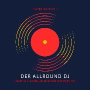 Cover-Bild zu Der Allround DJ - Das Hörbuch (Audio Download)