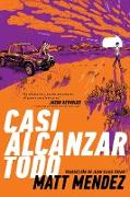 Cover-Bild zu Casi alcanzar todo (Barely Missing Everything) (eBook)