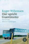 Cover-Bild zu Willemsen, Roger: Hier spricht Guantánamo