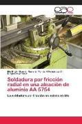 Cover-Bild zu Guzmán Romero, Elis Efrain: Soldadura por fricción radial en una aleación de aluminio AA 5754