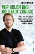 Cover-Bild zu Wir holen uns die Stadt zurück (eBook) von Schmidt, Florian