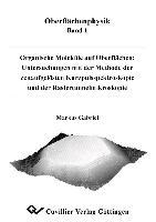 Cover-Bild zu Gabriel, Markus: Organische Moleküle auf Oberflächen: Untersuchungen mit der Methode der zeitaufgelösten Kurzpulsspektroskopie und der Rastertunnelmikroskopie