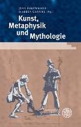 Cover-Bild zu Halfwassen, Jens (Hrsg.): Kunst, Metaphysik und Mythologie