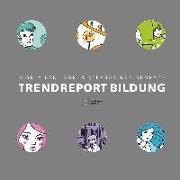 Cover-Bild zu Ben Larbi, Monia: Trendreport Bildung