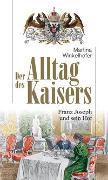 Cover-Bild zu Der Alltag des Kaisers von Winkelhofer, Martina