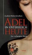 Cover-Bild zu Adel in Österreich heute von Walterskirchen, Gudula