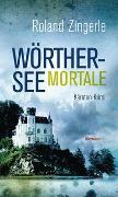 Cover-Bild zu Wörthersee mortale von Zingerle, Roland