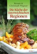 Cover-Bild zu Die Küche der österreichischen Regionen von Wagner-Wittula, Renate