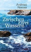Cover-Bild zu Zwischen zwei Wassern von Neeser, Andreas