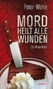 Cover-Bild zu Mord heilt alle Wunden von Wehle, Peter