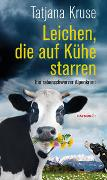 Cover-Bild zu Leichen, die auf Kühe starren von Kruse, Tatjana
