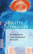 Cover-Bild zu Die Galizianerin. Lange Abwesenheit. Malstunde von Schwaiger, Brigitte