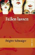 Cover-Bild zu Fallen lassen (eBook) von Schwaiger, Brigitte