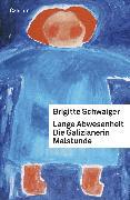 Cover-Bild zu Lange Abwesenheit. Die Galizianerin. Malstunde (eBook) von Schwaiger, Brigitte