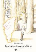 Cover-Bild zu Crowther, Kitty: Der kleine Mann und Gott