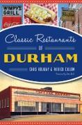 Cover-Bild zu Classic Restaurants of Durham (eBook) von Holaday, Chris