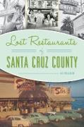 Cover-Bild zu Lost Restaurants of Santa Cruz County (eBook) von Pollock, Liz