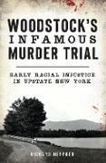 Cover-Bild zu Woodstock's Infamous Murder Trial (eBook) von Heppner, Richard