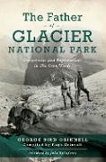 Cover-Bild zu Father of Glacier National Park (eBook) von Grinell, George Bird