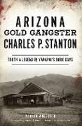 Cover-Bild zu Arizona Gold Gangster Charles P. Stanton (eBook) von Anderson, Parker