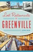 Cover-Bild zu Lost Restaurants of Greenville (eBook) von Nolan, John M.