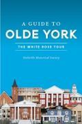 Cover-Bild zu Guide to Olde York (eBook) von Yorkville Historical Society