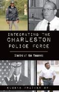 Cover-Bild zu Integrating the Charleston Police Force (eBook) von Sr., Eugene Frazier