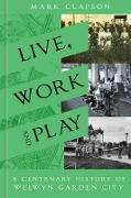 Cover-Bild zu Live, Work and Play (eBook) von Clapson, Mark