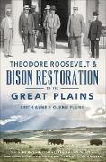 Cover-Bild zu Theodore Roosevelt & Bison Restoration on the Great Plains (eBook) von Aune, Keith
