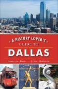 Cover-Bild zu A History Lover's Guide to Dallas (eBook) von Driscoll, Georgette