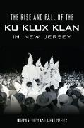 Cover-Bild zu The Rise and Fall of the Ku Klux Klan in New Jersey (eBook) von Bilby, Joseph