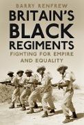 Cover-Bild zu Britain's Black Regiments (eBook) von Renfrew, Barry