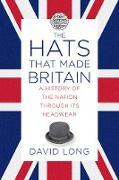 Cover-Bild zu The Hats that Made Britain (eBook) von Long, David