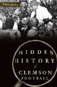 Cover-Bild zu Hidden History of Clemson Football (eBook) von Vandervort, Will