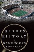 Cover-Bild zu Hidden History of Gamecocks Football (eBook) von Caraviello, David