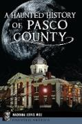 Cover-Bild zu Haunted History of Pasco County (eBook) von Wise, Madonna Jervis