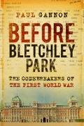 Cover-Bild zu Before Bletchley Park (eBook) von Gannon, Paul