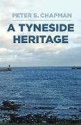 Cover-Bild zu A Tyneside Heritage (eBook) von S. Chapman, Peter