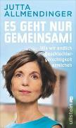 Cover-Bild zu Es geht nur gemeinsam! von Allmendinger, Jutta