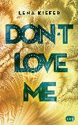 Cover-Bild zu Kiefer, Lena: Don't love me (eBook)
