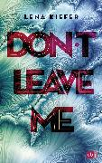 Cover-Bild zu Kiefer, Lena: Don't leave me (eBook)