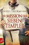Cover-Bild zu Dieckmann, Guido: Die Mission der sieben Templer