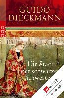 Cover-Bild zu Dieckmann, Guido: Die Stadt der schwarzen Schwestern (eBook)
