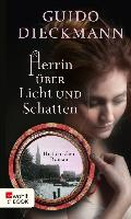 Cover-Bild zu Dieckmann, Guido: Herrin über Licht und Schatten (eBook)