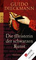 Cover-Bild zu Dieckmann, Guido: Die Meisterin der schwarzen Kunst (eBook)
