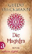 Cover-Bild zu Dieckmann, Guido: Die Magistra (eBook)